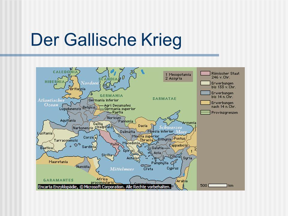Quellen Titel http://de.wikipedia.org/wiki/Julius_Caesar (1.2.2006) http://de.wikipedia.org/wiki/Julius_Caesar Überblick I,II,III Encarta Enzyklopädie 2003 (6.02.2006) Der Gallische Krieg Encarta Enzyklopädie 2003 (13.02.2006) Der Bürgerkrieg in Rom Encarta Enzyklopädie 2003 (12.02.2006) Sieg über Pompeius, Anhänger, Söhne Encarta Enzyklopädie 2003 (14.06.2006) http://wps.ablongman.com/wps/media/objects/262/268312/art/figures/KISH_05_104.gif (12.02.2006) Tod http://de.wikipedia.org/wiki/Julius_Caesar (1.2.2006) http://de.wikipedia.org/wiki/Julius_Caesar