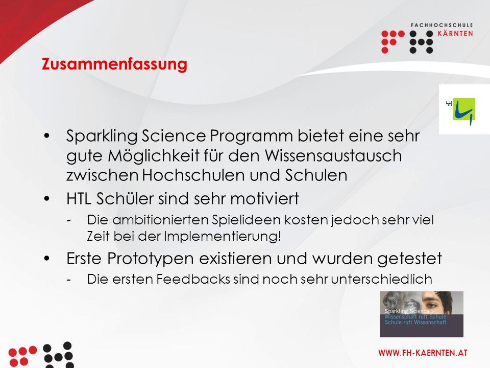 WWW.FH-KAERNTEN.AT Sparkling Science Programm bietet eine sehr gute Möglichkeit für den Wissensaustausch zwischen Hochschulen und Schulen HTL Schüler