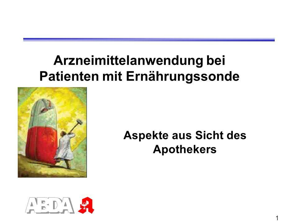 1 Arzneimittelanwendung bei Patienten mit Ernährungssonde Aspekte aus Sicht des Apothekers