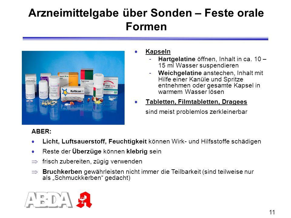 11 Arzneimittelgabe über Sonden – Feste orale Formen Kapseln -Hartgelatine öffnen, Inhalt in ca.