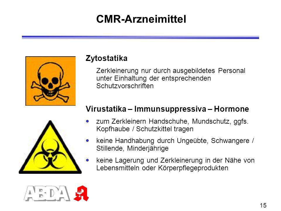 15 CMR-Arzneimittel Zytostatika Zerkleinerung nur durch ausgebildetes Personal unter Einhaltung der entsprechenden Schutzvorschriften Virustatika – Immunsuppressiva – Hormone zum Zerkleinern Handschuhe, Mundschutz, ggfs.