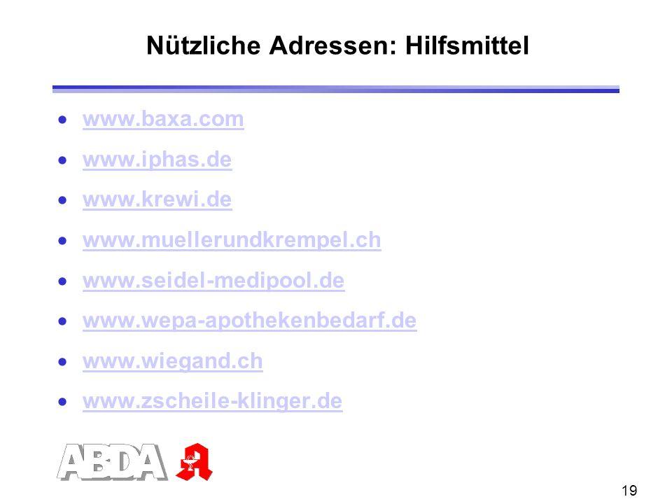 19 Nützliche Adressen: Hilfsmittel www.baxa.com www.iphas.de www.krewi.de www.muellerundkrempel.ch www.seidel-medipool.de www.wepa-apothekenbedarf.de www.wiegand.ch www.zscheile-klinger.de