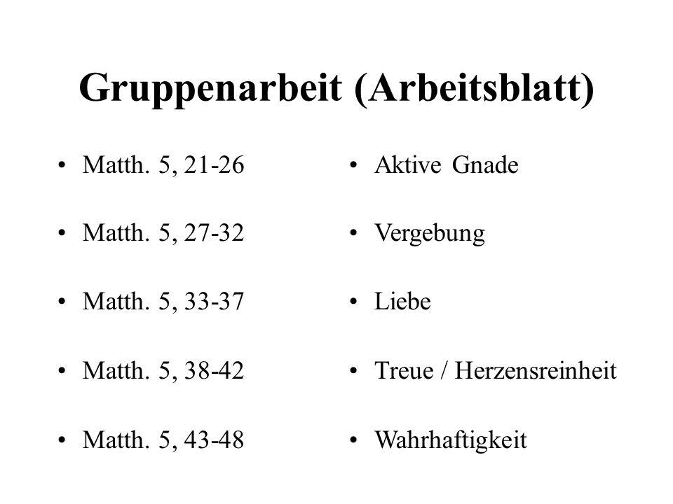 Gruppenarbeit (Arbeitsblatt) Matth.5, 21-26 Matth.