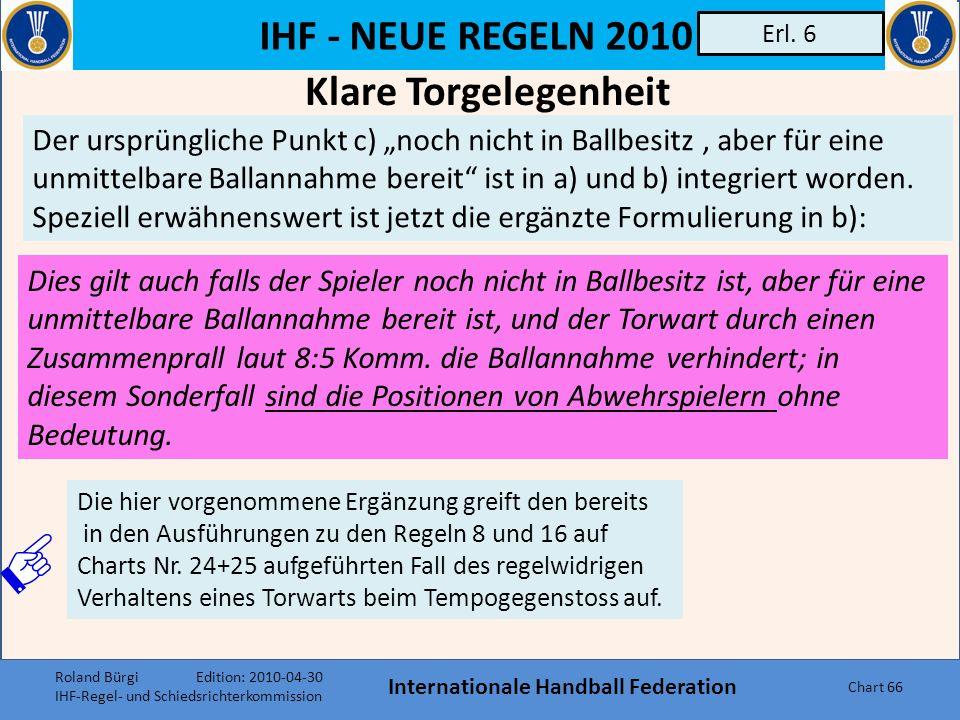 IHF - NEUE REGELN 2010 Internationale Handball Federation Chart 65 Erl. 3 Im Falle von Strafen gemäß Regel 16 zählt das Team Time-out zur Spielzeit (1
