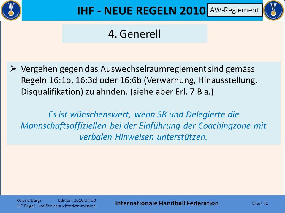 IHF - NEUE REGELN 2010 Internationale Handball Federation Chart 70 3.TTO, Kontakt Es ist einem Offiziellen erlaubt, die Coachingzone zu verlassen um ein TTO anzumelden.