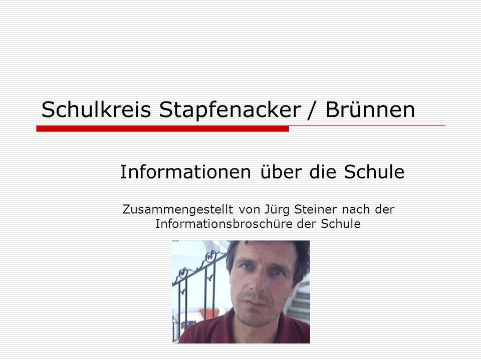 Schulkreis Stapfenacker / Brünnen Informationen über die Schule Zusammengestellt von Jürg Steiner nach der Informationsbroschüre der Schule