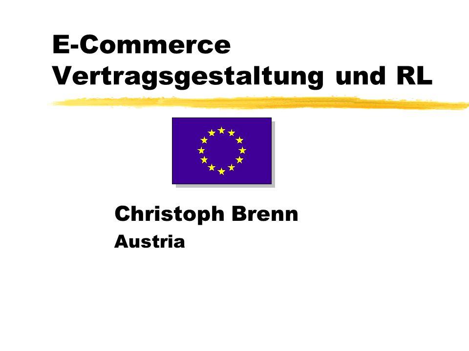 E-Commerce Vertragsgestaltung und RL Christoph Brenn Austria