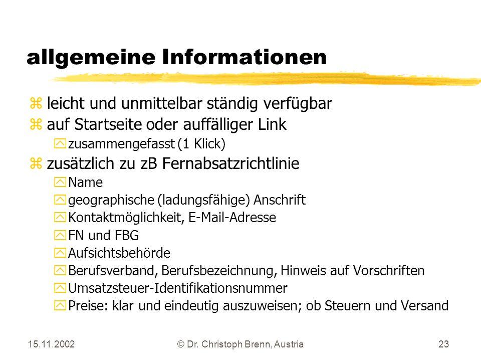 15.11.2002© Dr. Christoph Brenn, Austria23 allgemeine Informationen zleicht und unmittelbar ständig verfügbar zauf Startseite oder auffälliger Link yz