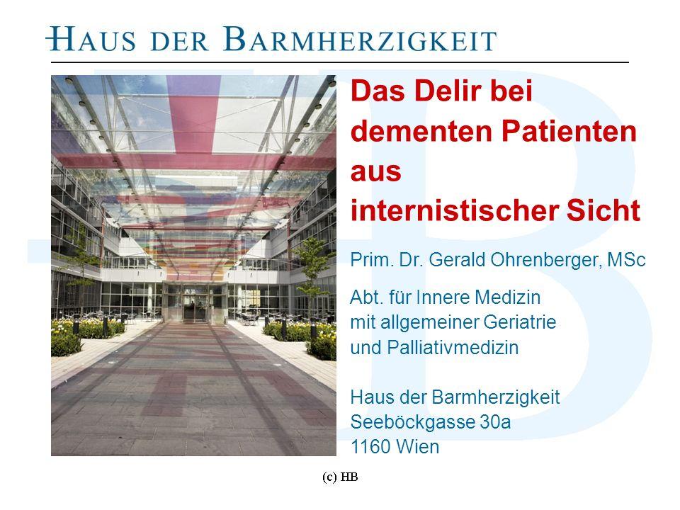 Ohrenberger, 19.10.2013 Das Delir bei dementen Patienten aus internistischer Sicht Prim. Dr. Gerald Ohrenberger, MSc Abt. für Innere Medizin mit allge