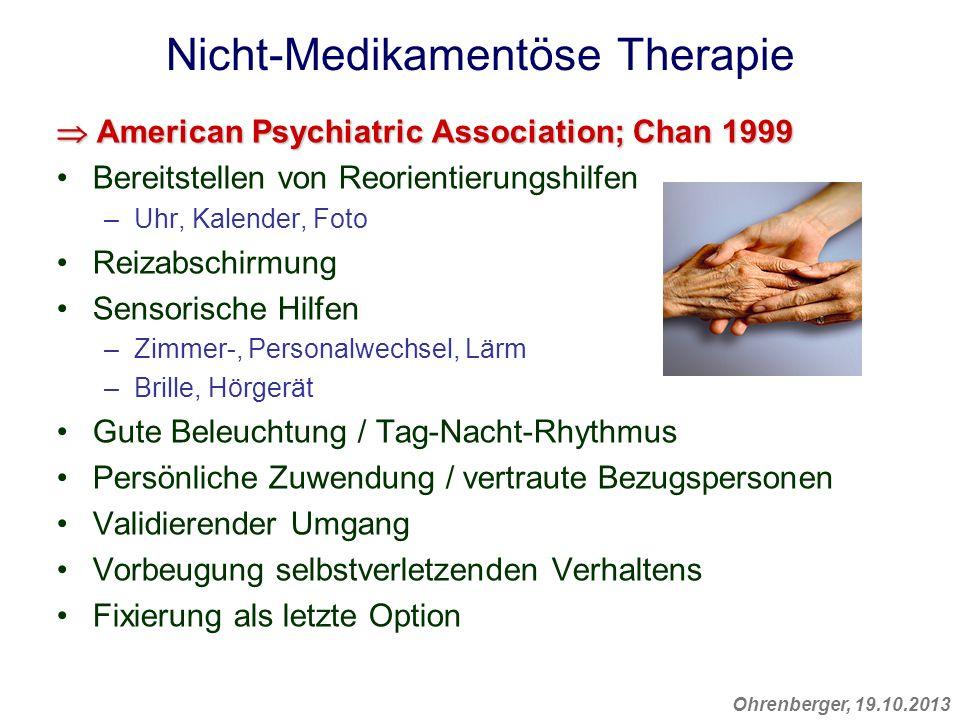 Ohrenberger, 19.10.2013 Nicht-Medikamentöse Therapie American Psychiatric Association; Chan 1999 American Psychiatric Association; Chan 1999 Bereitste