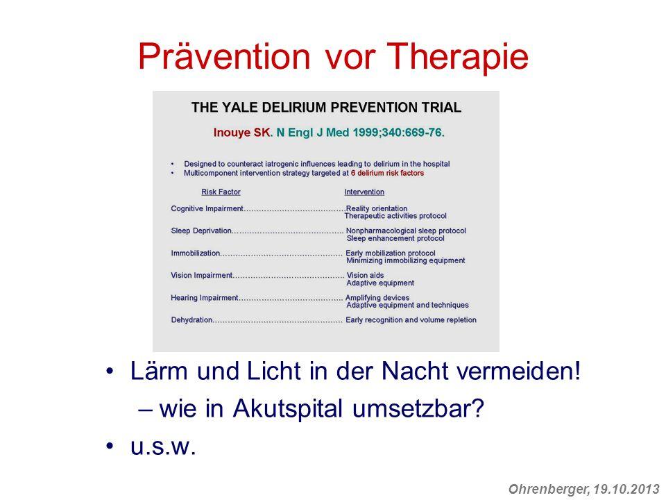 Prävention vor Therapie Lärm und Licht in der Nacht vermeiden! –wie in Akutspital umsetzbar? u.s.w.