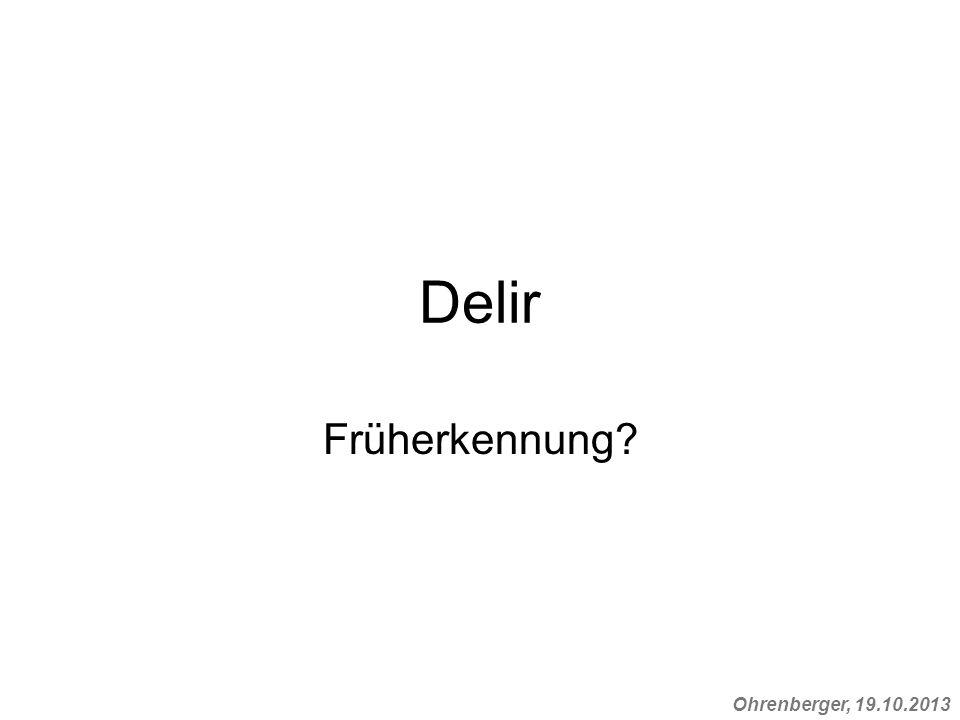 Ohrenberger, 19.10.2013 Delir Früherkennung?