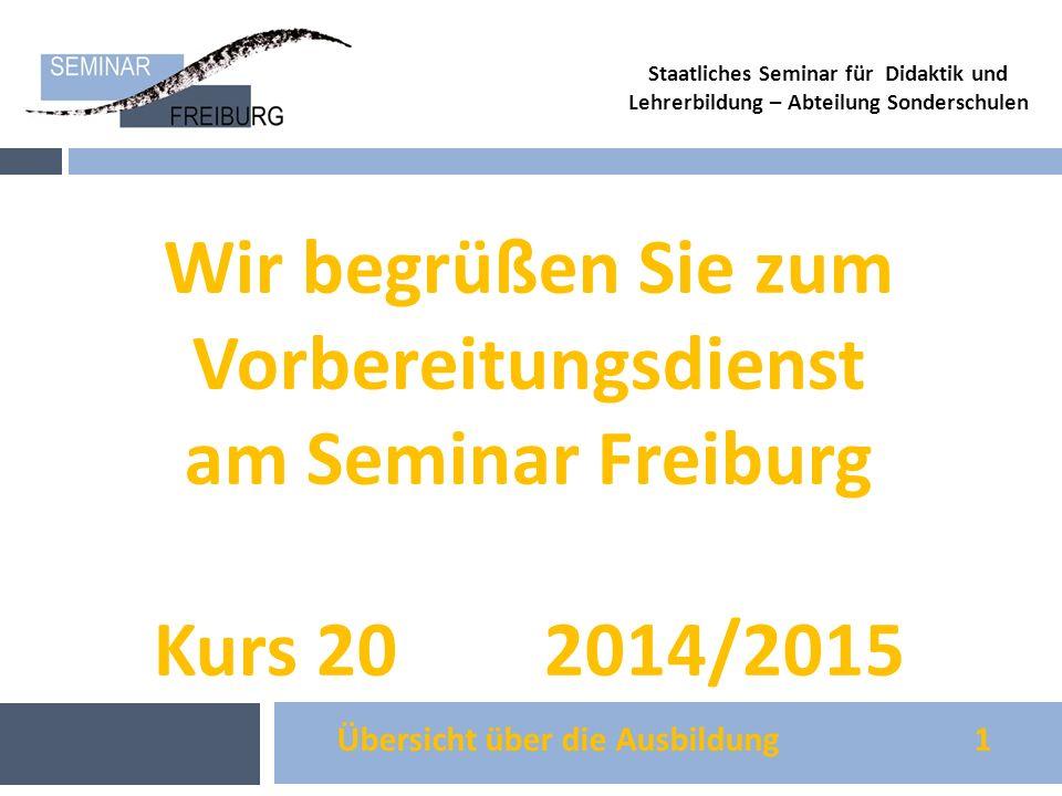 Übersicht über die Ausbildung 1 Staatliches Seminar für Didaktik und Lehrerbildung – Abteilung Sonderschulen Wir begrüßen Sie zum Vorbereitungsdienst
