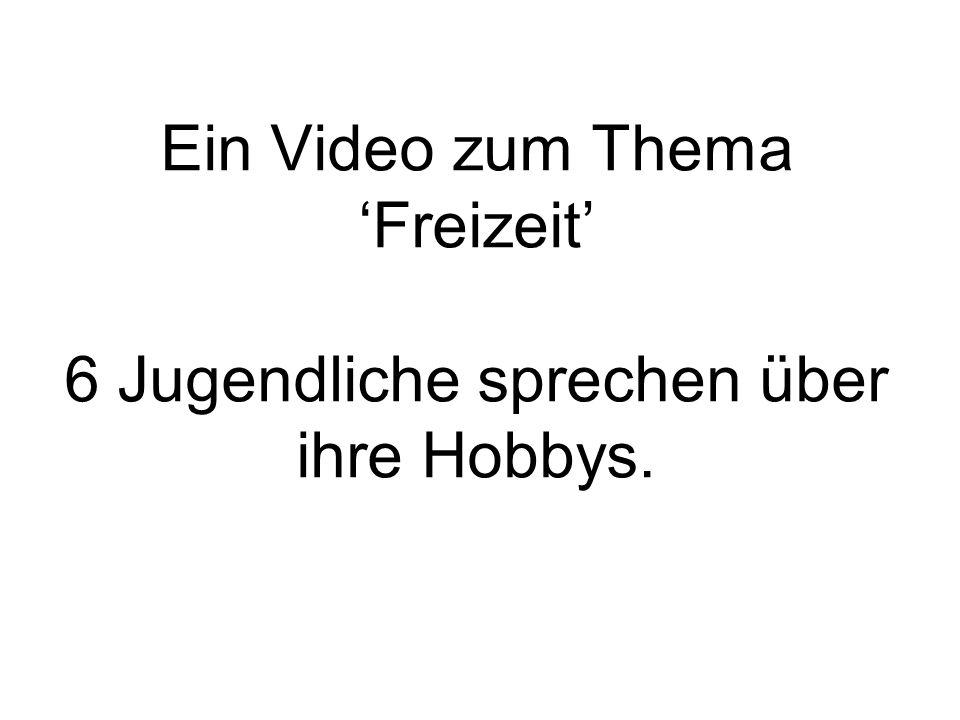 Ein Video zum Thema Freizeit 6 Jugendliche sprechen über ihre Hobbys.