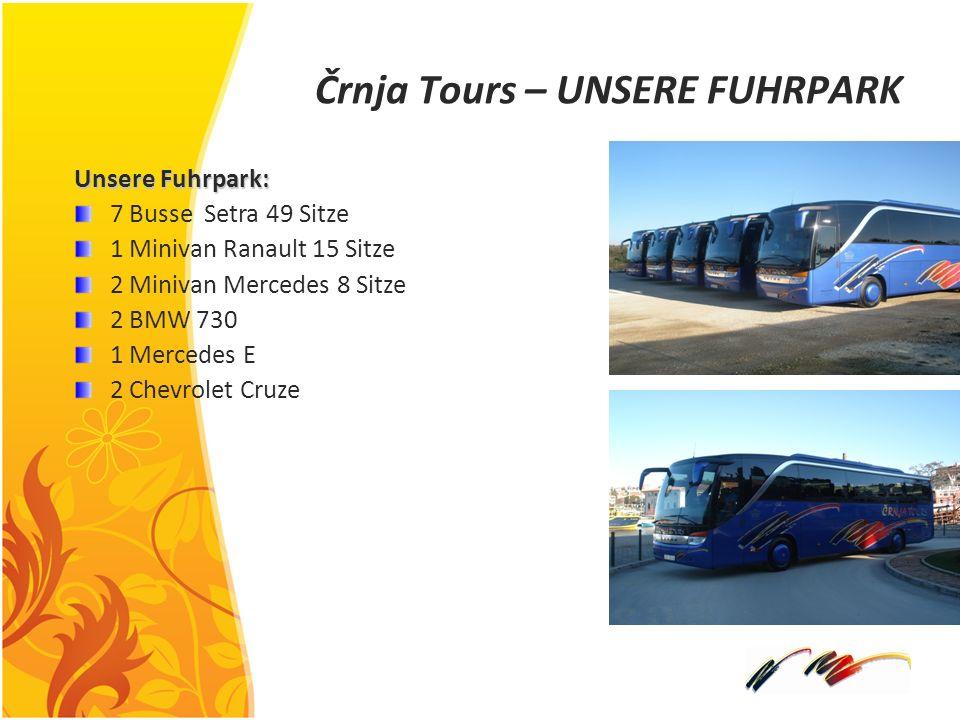 Črnja Tours – UNSERE FUHRPARK Unsere Fuhrpark: 7 Busse Setra 49 Sitze 1 Minivan Ranault 15 Sitze 2 Minivan Mercedes 8 Sitze 2 BMW 730 1 Mercedes E 2 C
