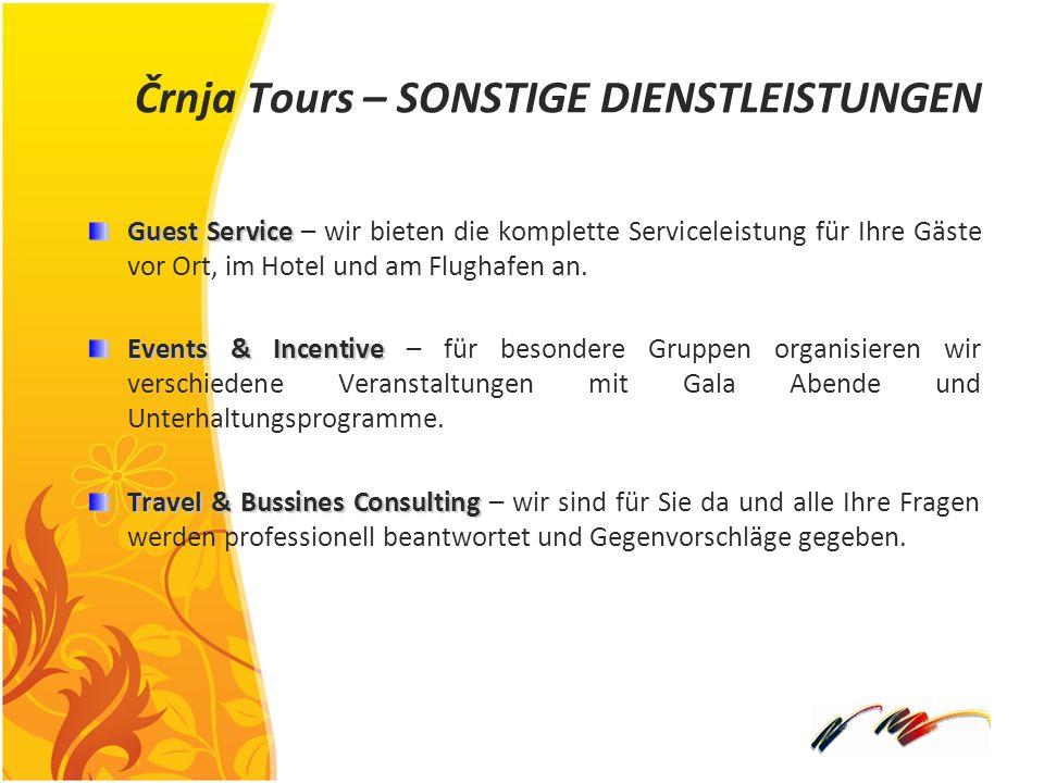 Črnja Tours – SONSTIGE DIENSTLEISTUNGEN Guest Service Guest Service – wir bieten die komplette Serviceleistung für Ihre Gäste vor Ort, im Hotel und am