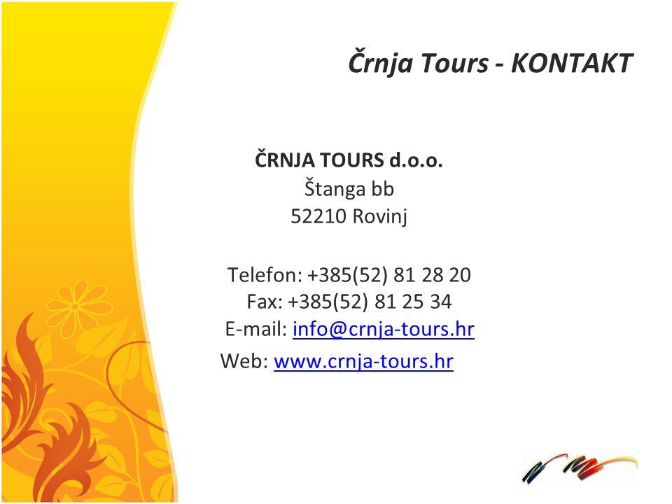 Črnja Tours - KONTAKT ČRNJA TOURS d.o.o. Štanga bb 52210 Rovinj Telefon: +385(52) 81 28 20 Fax: +385(52) 81 25 34 E-mail: info@crnja-tours.hrinfo@crnj