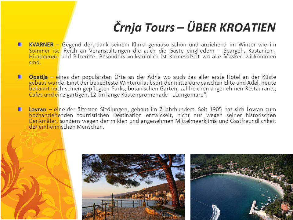 Črnja Tours – ÜBER KROATIEN KVARNER KVARNER – Gegend der, dank seinem Klima genauso schön und anziehend im Winter wie im Sommer ist. Reich an Veransta