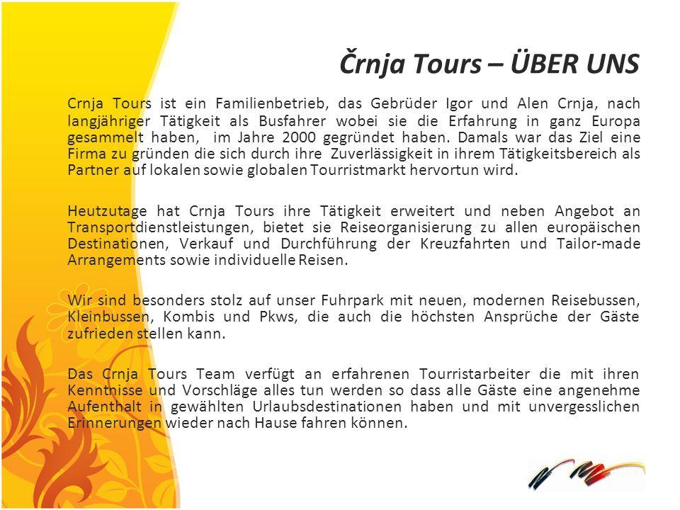 Črnja Tours – ÜBER UNS Crnja Tours ist ein Familienbetrieb, das Gebrüder Igor und Alen Crnja, nach langjähriger Tätigkeit als Busfahrer wobei sie die