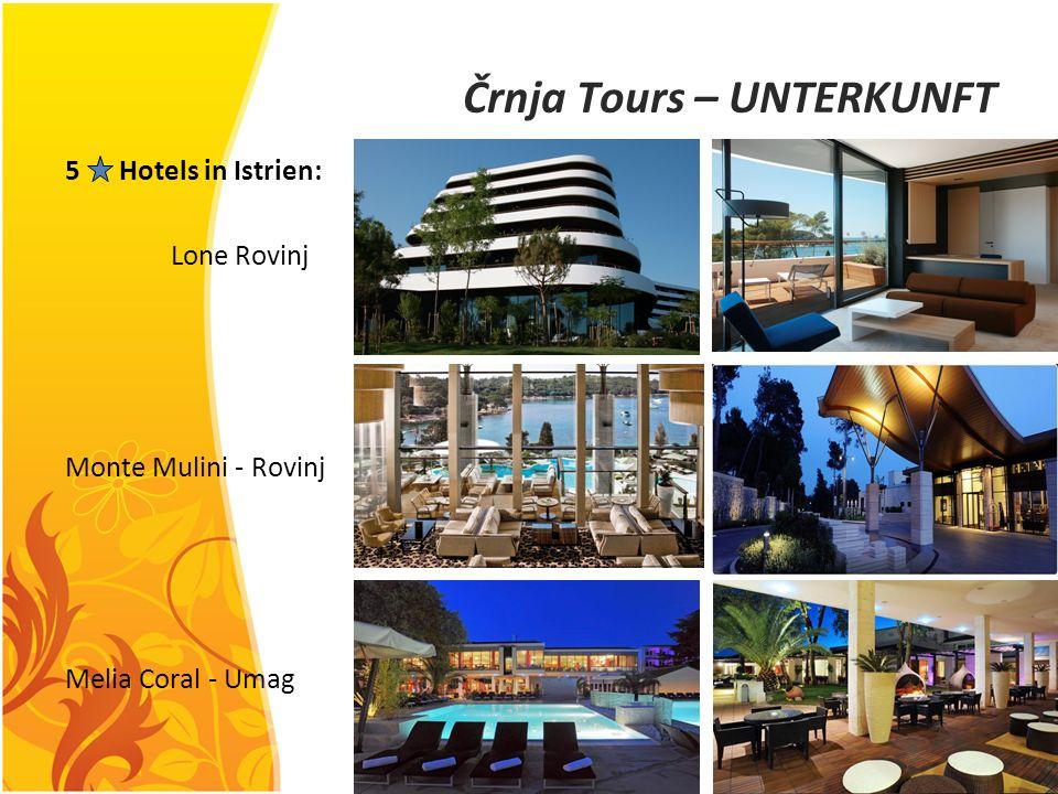 Črnja Tours – UNTERKUNFT 5 Hotels in Istrien: Lone Rovinj Monte Mulini - Rovinj Melia Coral - Umag