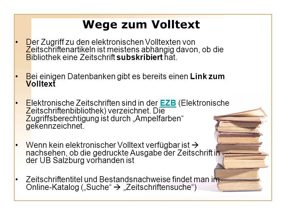 Wege zum Volltext Der Zugriff zu den elektronischen Volltexten von Zeitschriftenartikeln ist meistens abhängig davon, ob die Bibliothek eine Zeitschrift subskribiert hat.