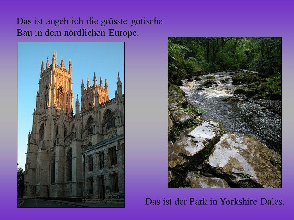 Das ist angeblich die grösste gotische Bau in dem nördlichen Europe. Das ist der Park in Yorkshire Dales.