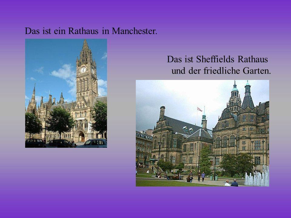 Das ist ein Rathaus in Manchester. Das ist Sheffields Rathaus und der friedliche Garten.