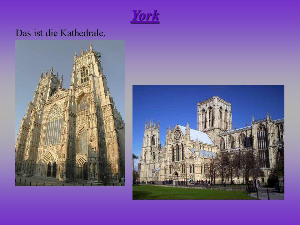 Das ist die Kathedrale. York