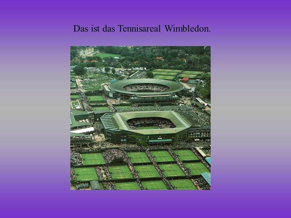 Das ist das Tennisareal Wimbledon.