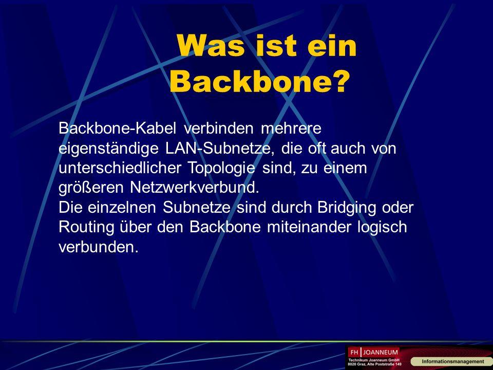 Was ist ein Backbone? Backbone-Kabel verbinden mehrere eigenständige LAN-Subnetze, die oft auch von unterschiedlicher Topologie sind, zu einem größere