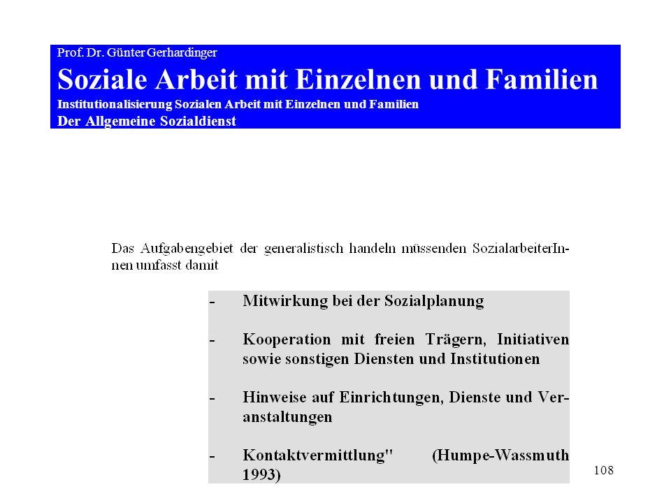 108 Prof. Dr. Günter Gerhardinger Soziale Arbeit mit Einzelnen und Familien Institutionalisierung Sozialen Arbeit mit Einzelnen und Familien Der Allge