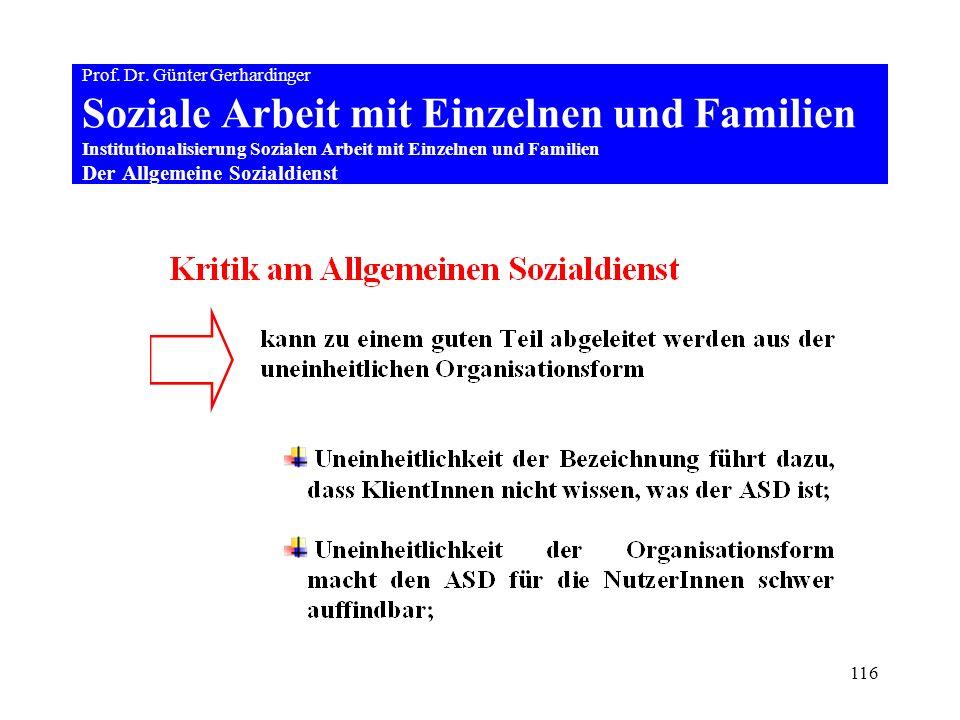 116 Prof. Dr. Günter Gerhardinger Soziale Arbeit mit Einzelnen und Familien Institutionalisierung Sozialen Arbeit mit Einzelnen und Familien Der Allge