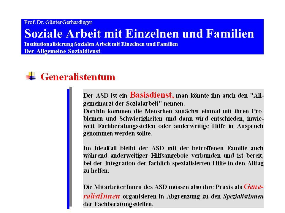 99 Prof. Dr. Günter Gerhardinger Soziale Arbeit mit Einzelnen und Familien Institutionalisierung Sozialen Arbeit mit Einzelnen und Familien Der Allgem