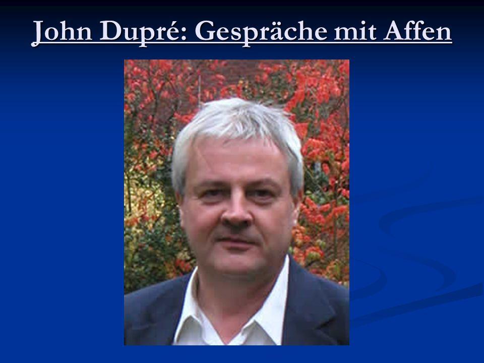 John Dupré: Gespräche mit Affen.