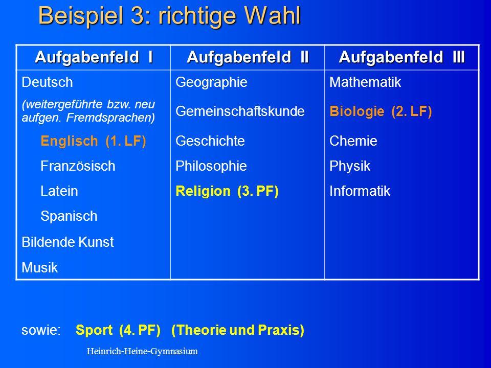 Beispiel 3: richtige Wahl Aufgabenfeld I Aufgabenfeld II Aufgabenfeld III DeutschGeographieMathematik (weitergeführte bzw.