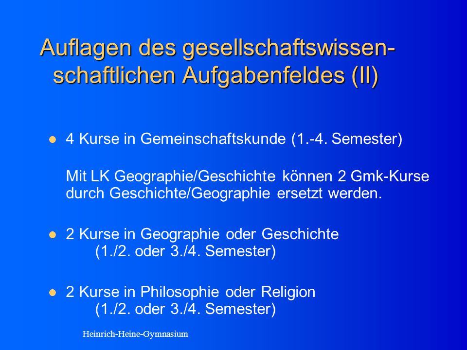 Allgemeine Hochschulreife Folgende Kurse sind in die Berechnung einzubringen: - 4 Kurse in Deutsch - 4 Kurse in einer Fremdsprache - 2 Kurse in Bildender Kunst, Musik oder Darstellendem Spiel - 4 Kurse in Gemeinschaftskunde ( 2 Kurse bei Geographie / Geschichte als 3.