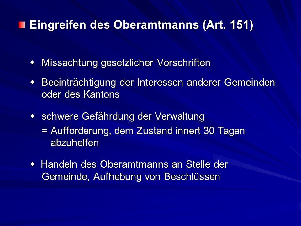 Eingreifen des Oberamtmanns (Art. 151) Missachtung gesetzlicher Vorschriften Missachtung gesetzlicher Vorschriften Beeinträchtigung der Interessen and