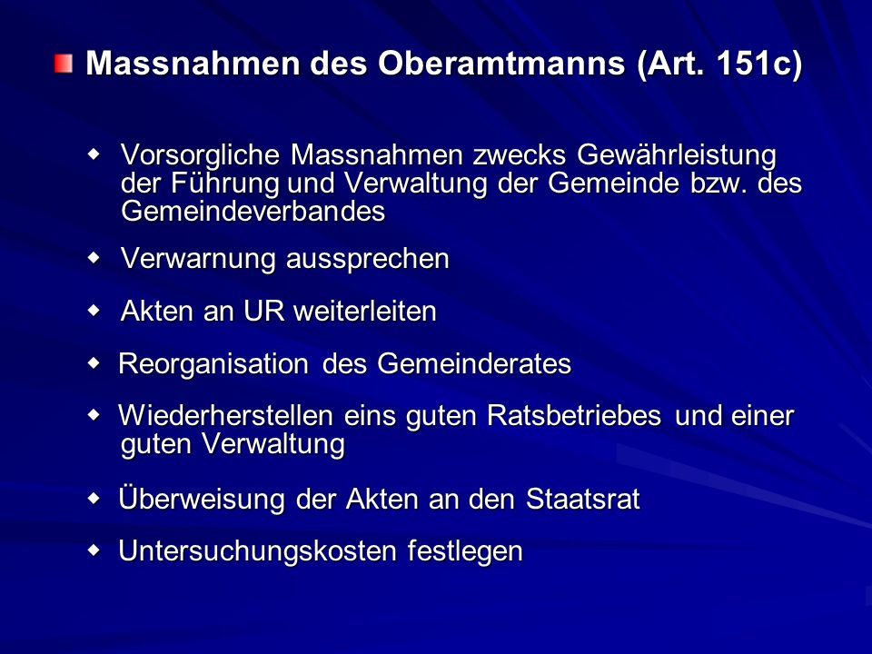 Massnahmen des Oberamtmanns (Art. 151c) Vorsorgliche Massnahmen zwecks Gewährleistung der Führung und Verwaltung der Gemeinde bzw. des Gemeindeverband