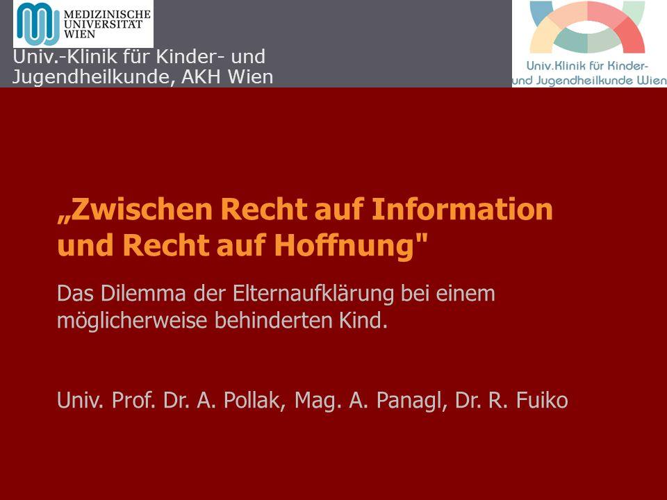 Zwischen Recht auf Information und Recht auf Hoffnung Das Dilemma der Elternaufklärung bei einem möglicherweise behinderten Kind.