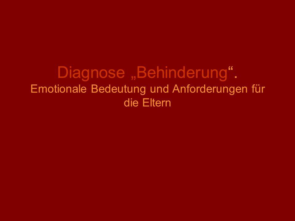 Diagnose Behinderung. Emotionale Bedeutung und Anforderungen für die Eltern
