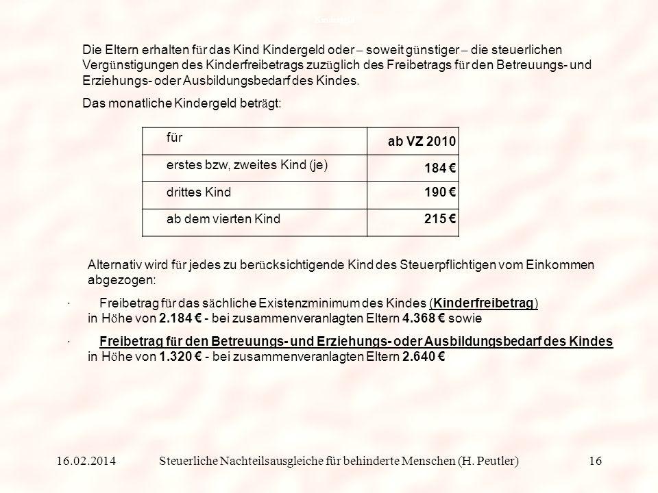 Steuerliche Nachteilsausgleiche für behinderte Menschen (H. Peutler) (4) Kindergeld bzw Kinderfreibetrag und Freibetrag für den Betreuungs- und Erzieh
