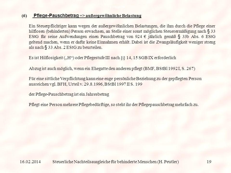 Steuerliche Nachteilsausgleiche für behinderte Menschen (H. Peutler) (5) Fahrten Wohnung – Arbeits-/Betriebsstätte => Werbungskosten / Betriebsausgabe
