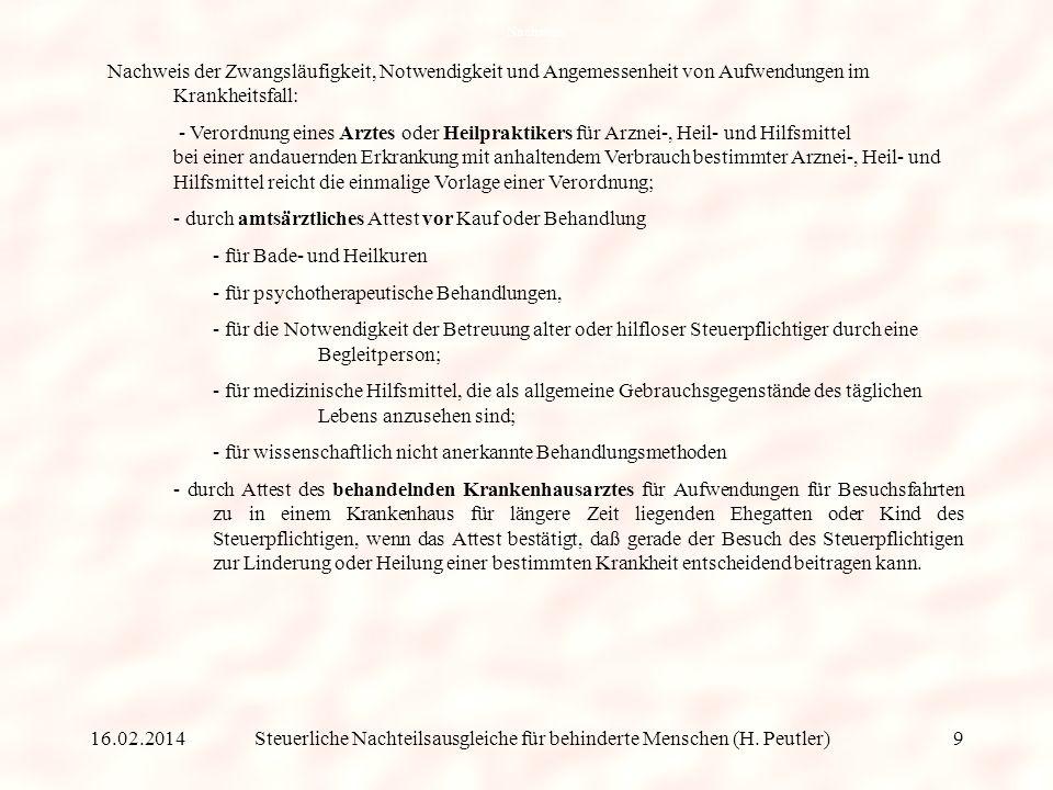 Steuerliche Nachteilsausgleiche für behinderte Menschen (H. Peutler) (2) andere behinderungsbedingte Mehraufwendungen => außergewöhnliche Belastung a)