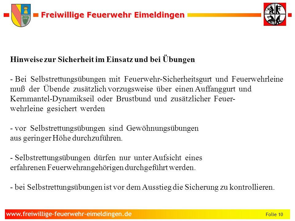 Freiwillige Feuerwehr Eimeldingen Freiwillige Feuerwehr Eimeldingen Folie 10 www.freiwillige-feuerwehr-eimeldingen.de Hinweise zur Sicherheit im Einsa