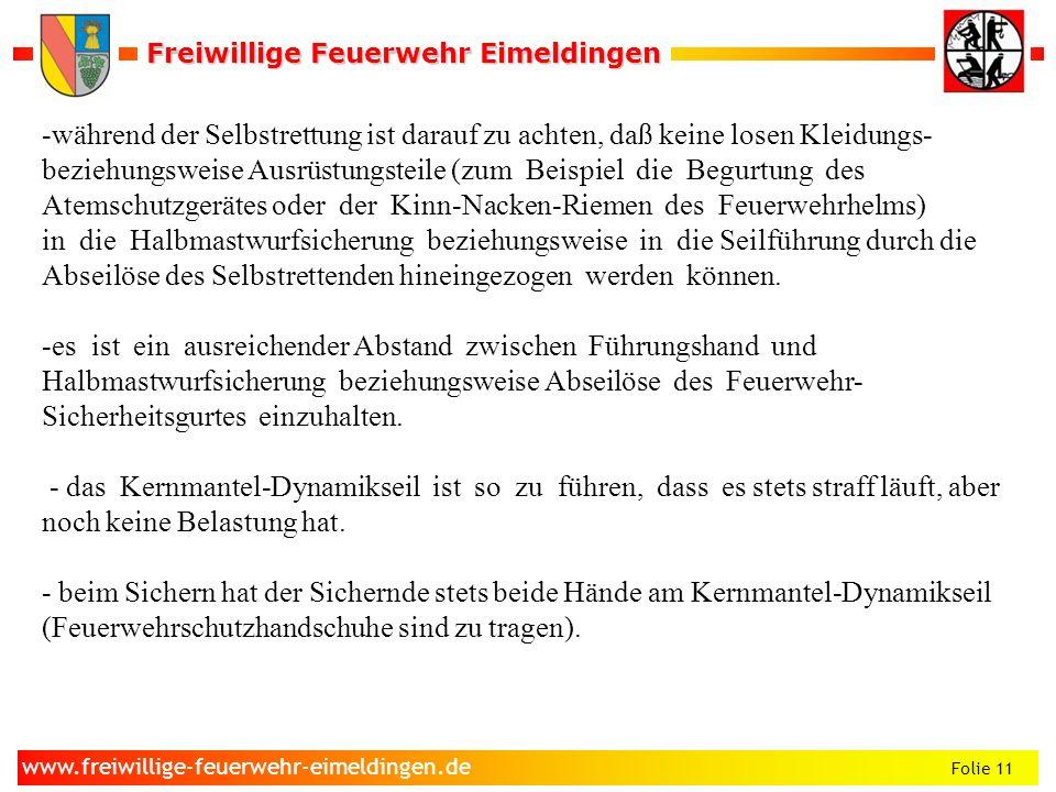 Freiwillige Feuerwehr Eimeldingen Freiwillige Feuerwehr Eimeldingen Folie 11 www.freiwillige-feuerwehr-eimeldingen.de -während der Selbstrettung ist d