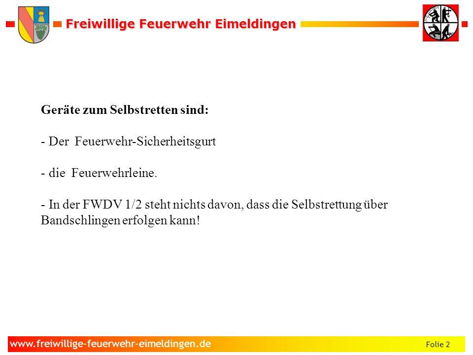 Freiwillige Feuerwehr Eimeldingen Freiwillige Feuerwehr Eimeldingen Folie 2 www.freiwillige-feuerwehr-eimeldingen.de Geräte zum Selbstretten sind: - D