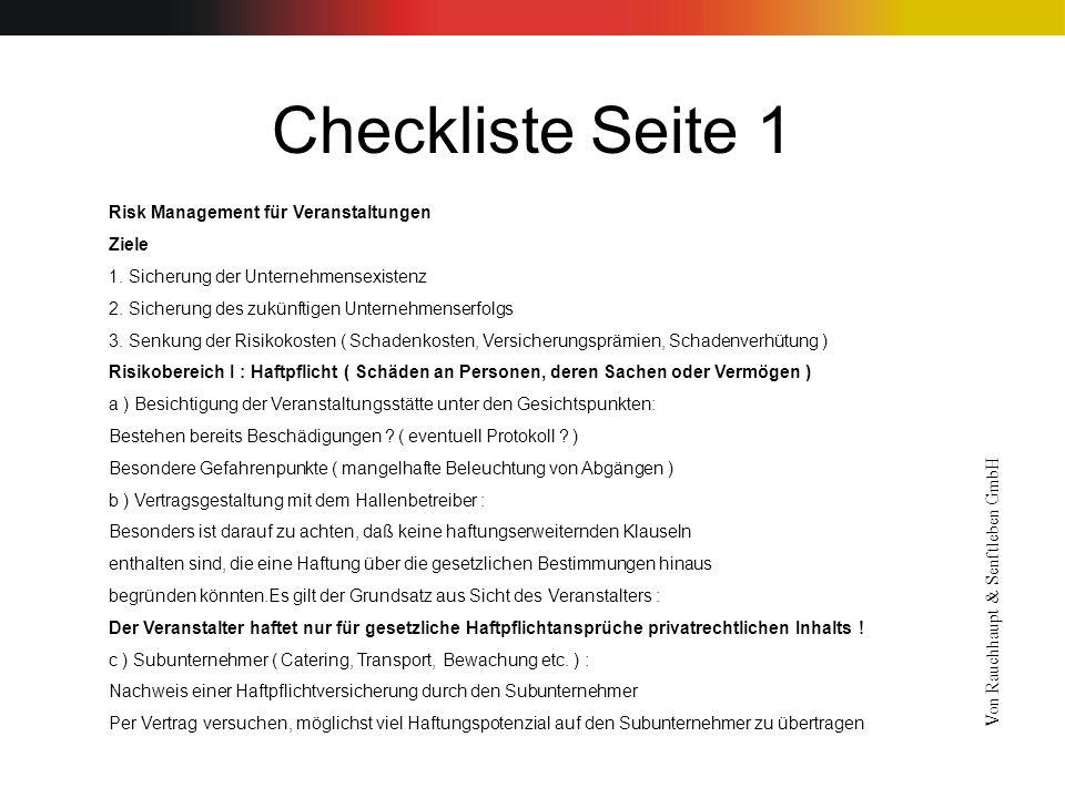 Checkliste Seite 1 Risk Management für Veranstaltungen Ziele 1. Sicherung der Unternehmensexistenz 2. Sicherung des zukünftigen Unternehmenserfolgs 3.