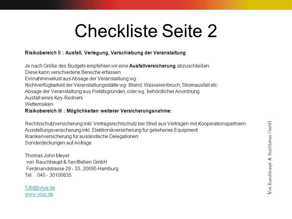 Checkliste Seite 2 Risikobereich II : Ausfall, Verlegung, Verschiebung der Veranstaltung Je nach Größe des Budgets empfehlen wir eine Ausfallversicher