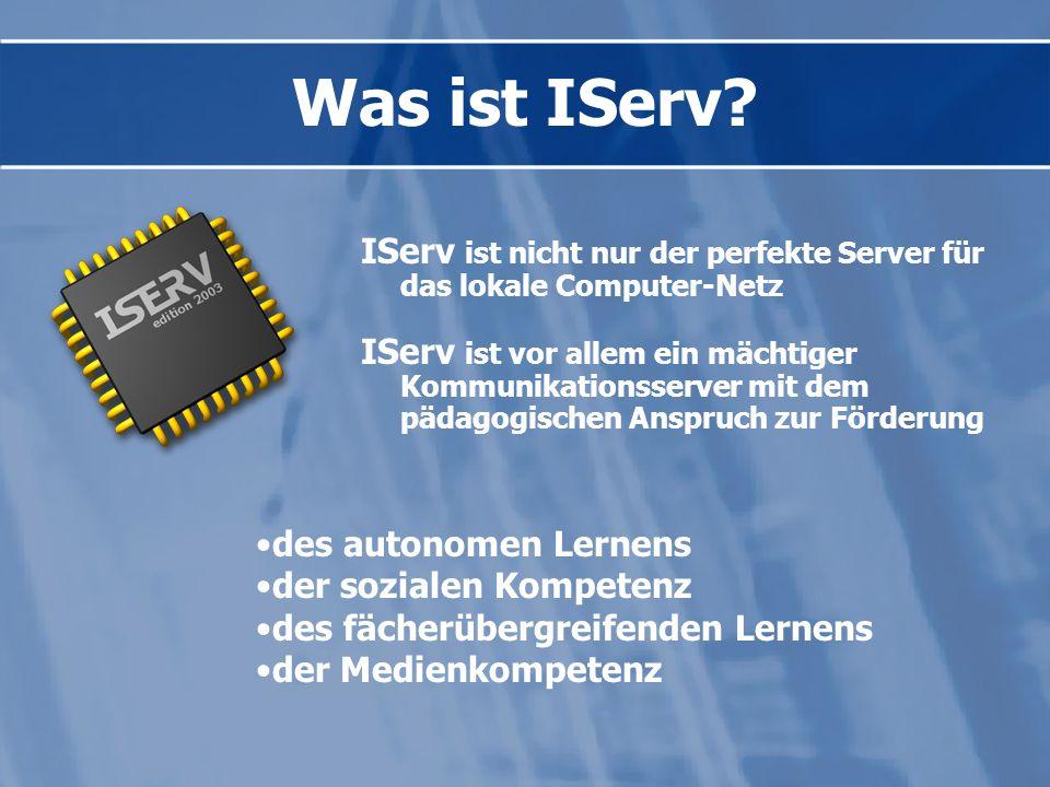 IServ ist nicht nur der perfekte Server für das lokale Computer-Netz IServ ist vor allem ein mächtiger Kommunikationsserver mit dem pädagogischen Anspruch zur Förderung des autonomen Lernens der sozialen Kompetenz des fächerübergreifenden Lernens der Medienkompetenz