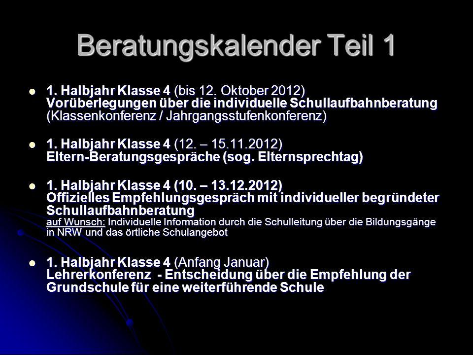 Beratungskalender Teil 1 1. Halbjahr Klasse 4 (bis 12. Oktober 2012) Vorüberlegungen über die individuelle Schullaufbahnberatung (Klassenkonferenz / J